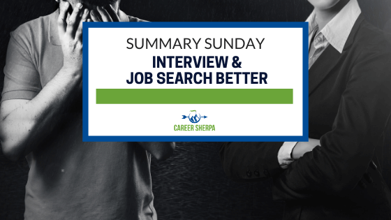 Summary Sunday Interview and Job Search Better