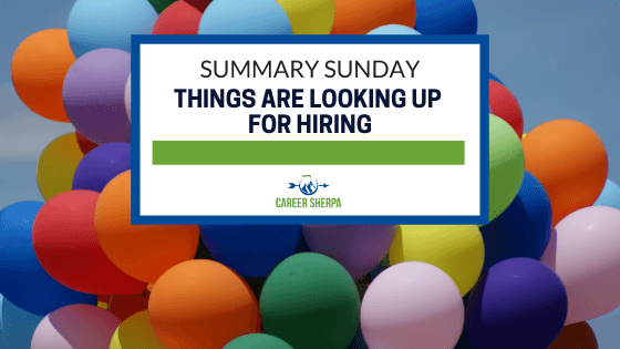 Summary Sunday Things Are Looking Up for Hiring
