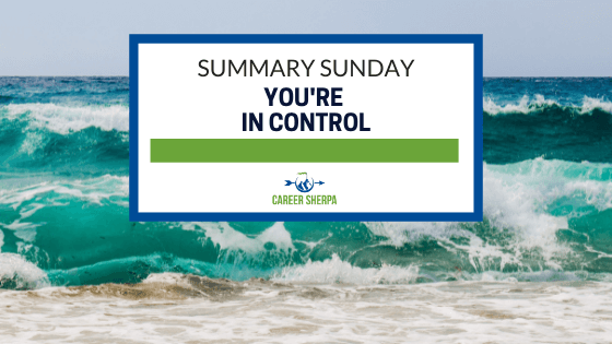 Summary Sunday You're In Control of your job search