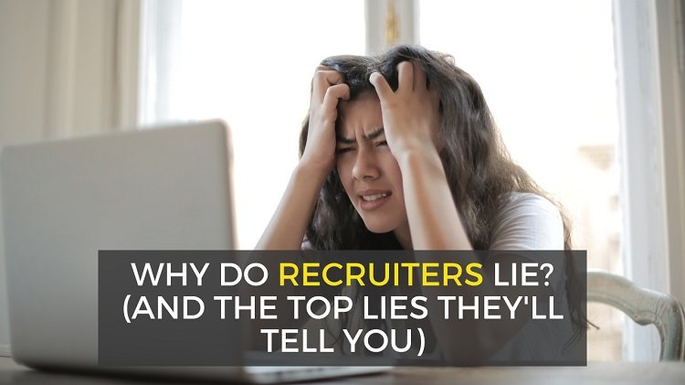 why do recruiters lie